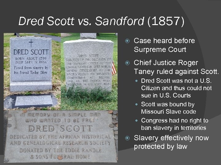 Dred Scott vs. Sandford (1857) Case heard before Surpreme Court Chief Justice Roger Taney