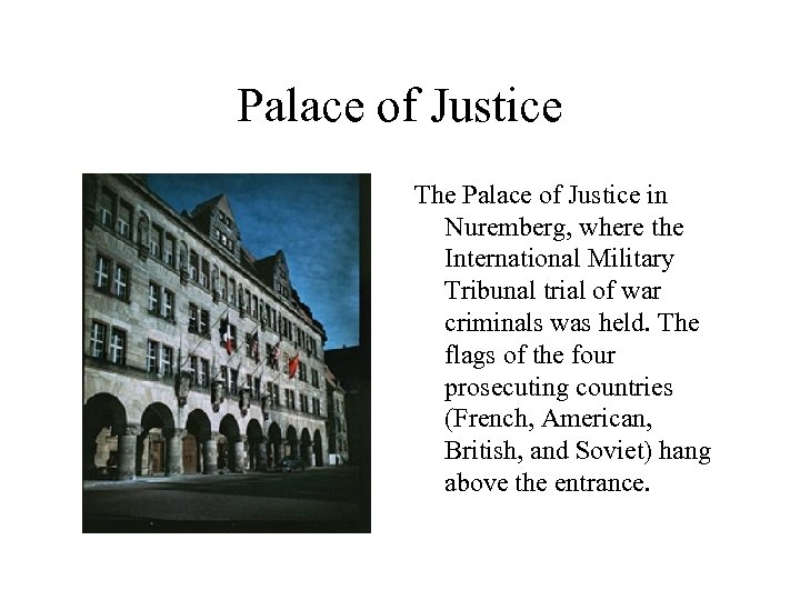 Palace of Justice The Palace of Justice in Nuremberg, where the International Military Tribunal