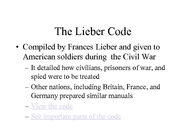 The Lieber Code • Compiled by Frances Lieber and given to American soldiers during