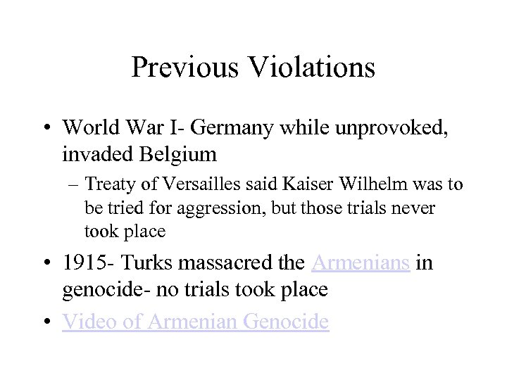 Previous Violations • World War I- Germany while unprovoked, invaded Belgium – Treaty of