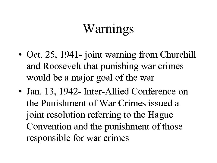Warnings • Oct. 25, 1941 - joint warning from Churchill and Roosevelt that punishing