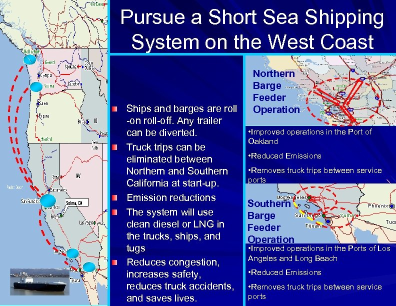 Pursue a Short Sea Shipping System on the West Coast Ships and barges are