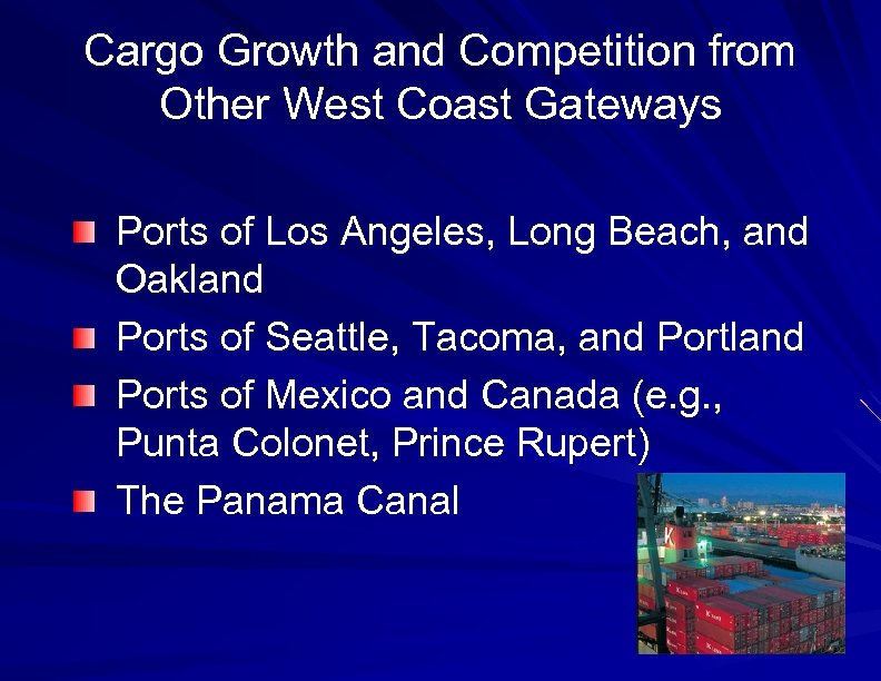 Cargo Growth and Competition from Other West Coast Gateways Ports of Los Angeles, Long