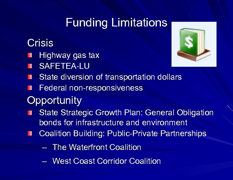 Funding Limitations Crisis Highway gas tax SAFETEA-LU State diversion of transportation dollars Federal non-responsiveness
