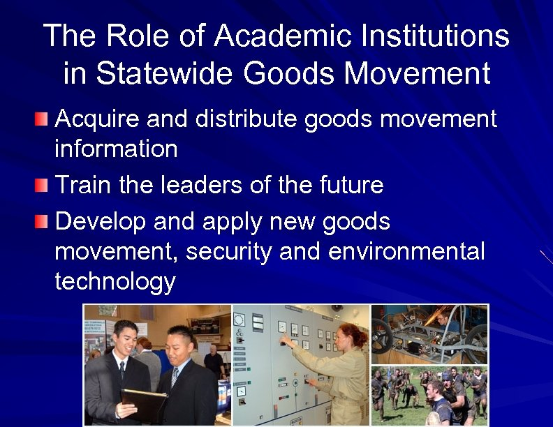 The Role of Academic Institutions in Statewide Goods Movement Acquire and distribute goods movement