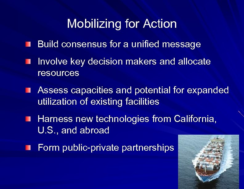 Mobilizing for Action Build consensus for a unified message Involve key decision makers and