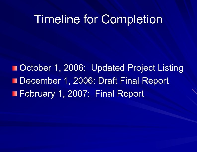 Timeline for Completion October 1, 2006: Updated Project Listing December 1, 2006: Draft Final