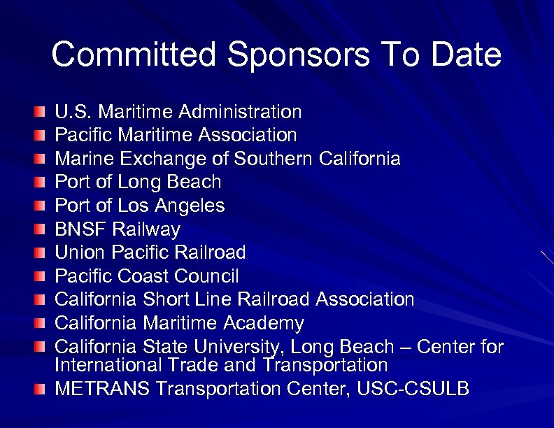 Committed Sponsors To Date U. S. Maritime Administration Pacific Maritime Association Marine Exchange of