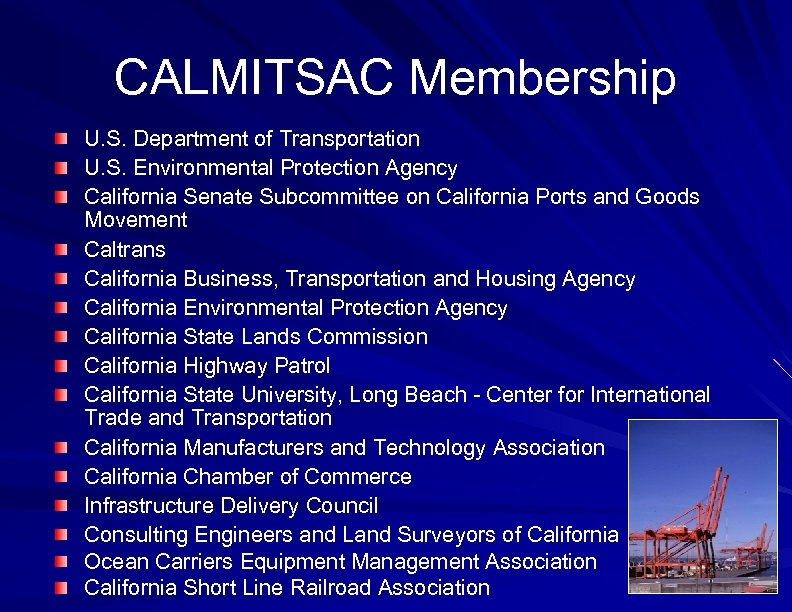 CALMITSAC Membership U. S. Department of Transportation U. S. Environmental Protection Agency California Senate