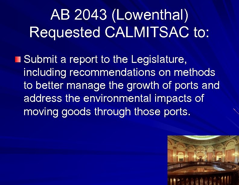 AB 2043 (Lowenthal) Requested CALMITSAC to: Submit a report to the Legislature, including recommendations