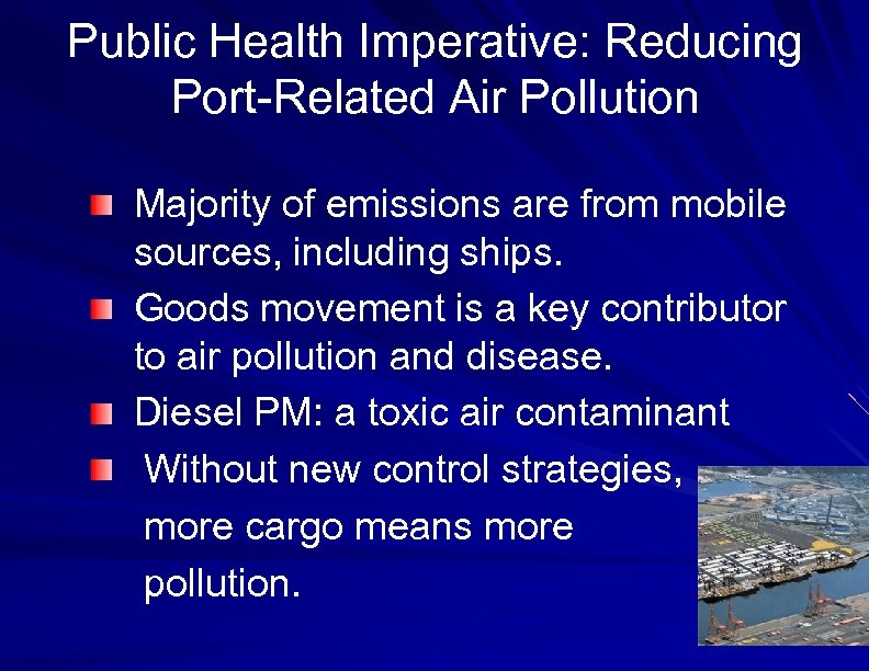 Public Health Imperative: Reducing Port-Related Air Pollution Majority of emissions are from mobile sources,
