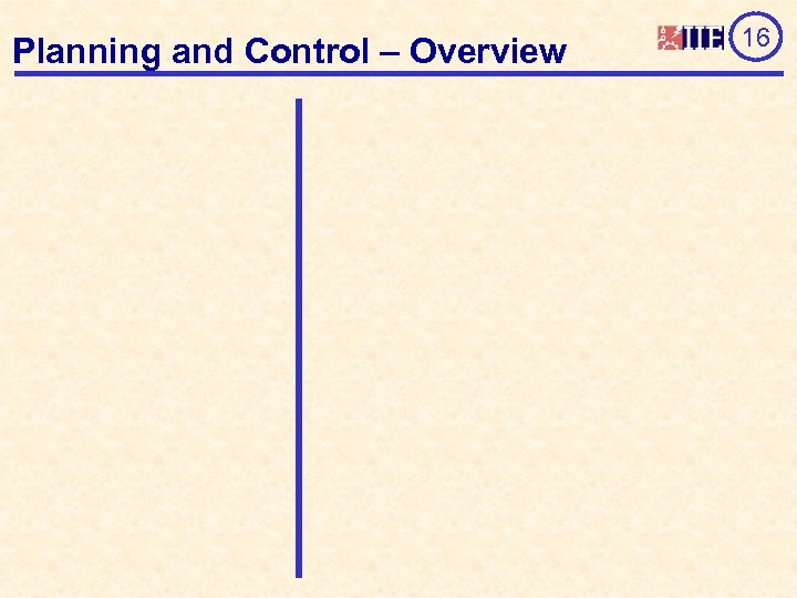 Planning and Control – Overview 16
