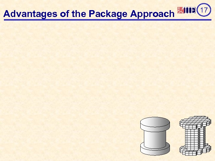 Advantages of the Package Approach 17