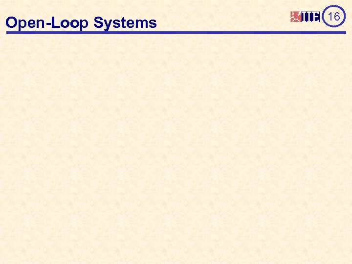 Open-Loop Systems 16