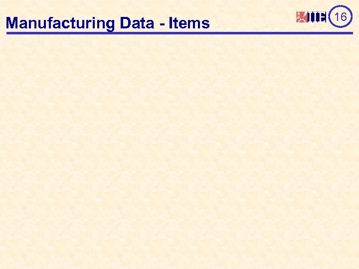 Manufacturing Data - Items 16