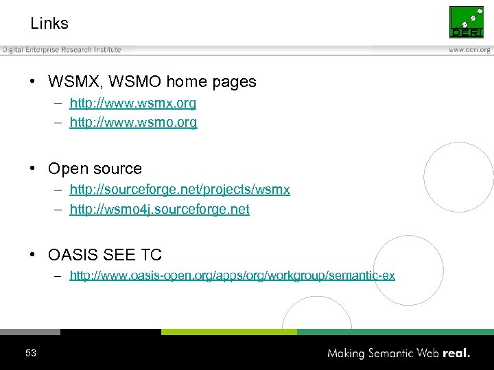 Links • WSMX, WSMO home pages – http: //www. wsmx. org – http: //www.