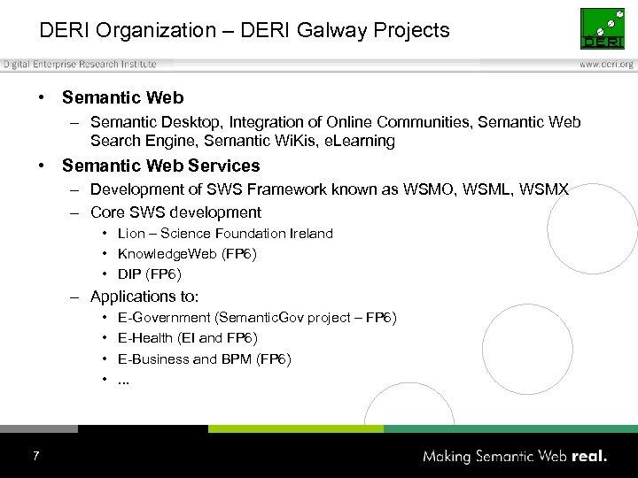 DERI Organization – DERI Galway Projects • Semantic Web – Semantic Desktop, Integration of