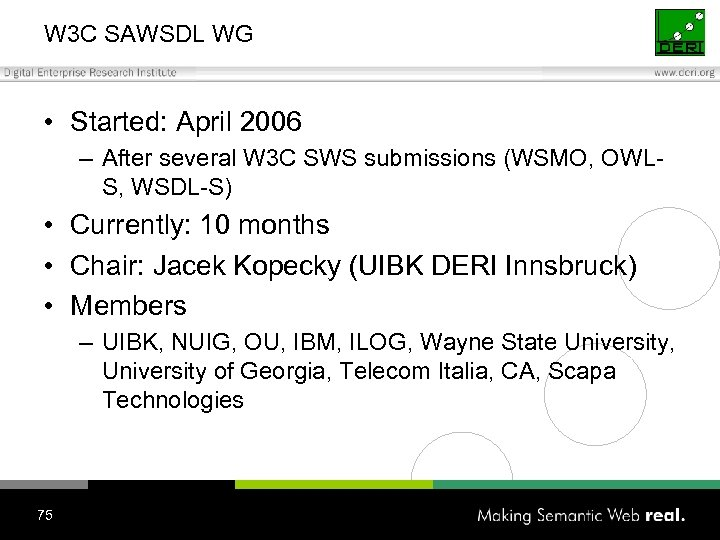 W 3 C SAWSDL WG • Started: April 2006 – After several W 3