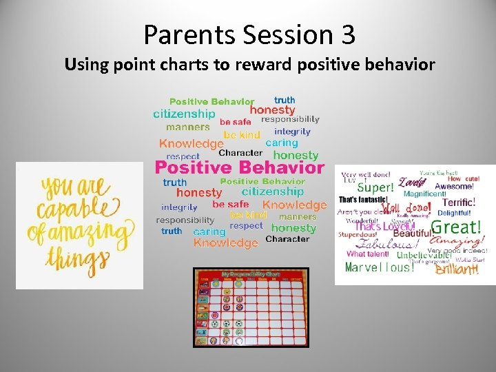 Parents Session 3 Using point charts to reward positive behavior