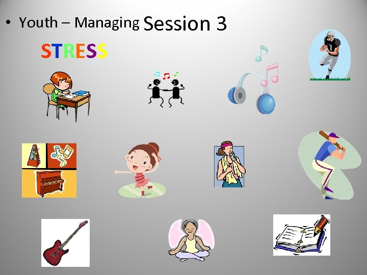 • Youth – Managing Session STRESS 3