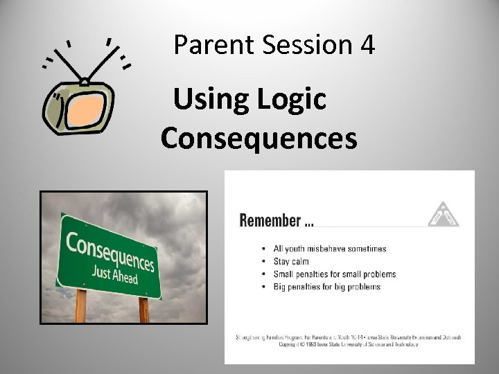 Parent Session 4 Using Logic Consequences