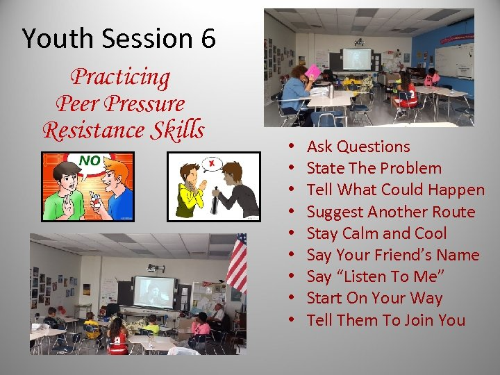 Youth Session 6 Practicing Peer Pressure Resistance Skills • • • Ask Questions State