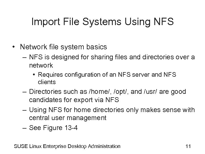 Import File Systems Using NFS • Network file system basics – NFS is designed