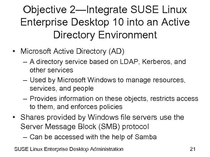 Objective 2—Integrate SUSE Linux Enterprise Desktop 10 into an Active Directory Environment • Microsoft