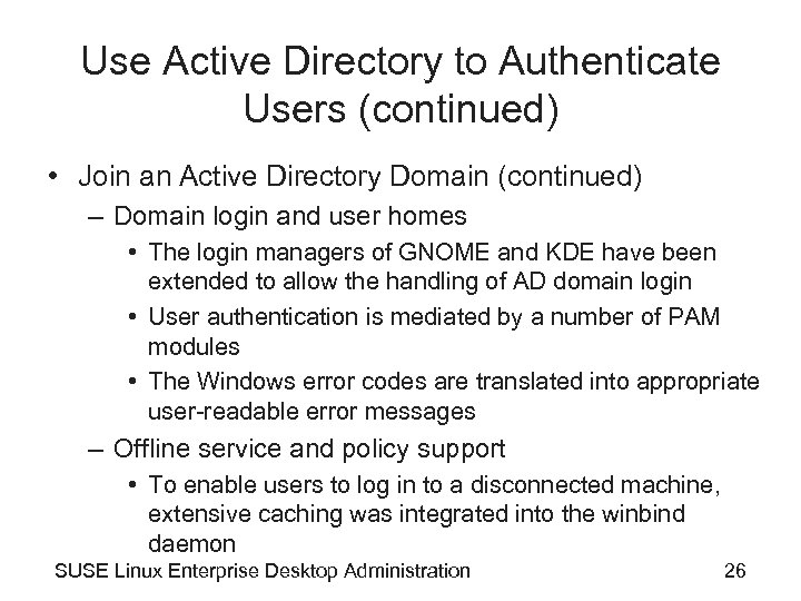 Use Active Directory to Authenticate Users (continued) • Join an Active Directory Domain (continued)