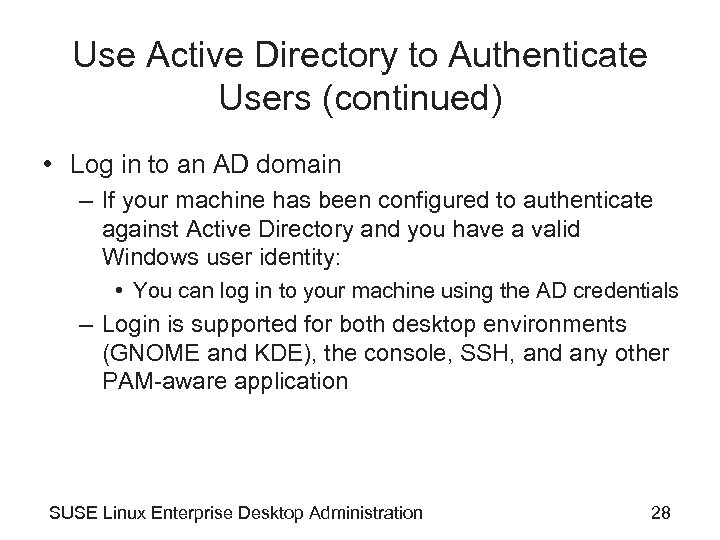 Use Active Directory to Authenticate Users (continued) • Log in to an AD domain
