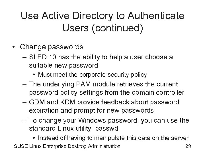 Use Active Directory to Authenticate Users (continued) • Change passwords – SLED 10 has