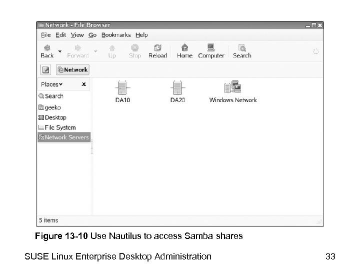 Figure 13 -10 Use Nautilus to access Samba shares SUSE Linux Enterprise Desktop Administration
