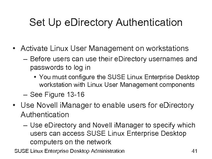 Set Up e. Directory Authentication • Activate Linux User Management on workstations – Before