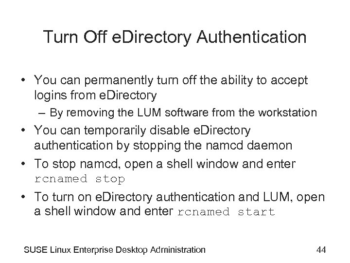 Turn Off e. Directory Authentication • You can permanently turn off the ability to