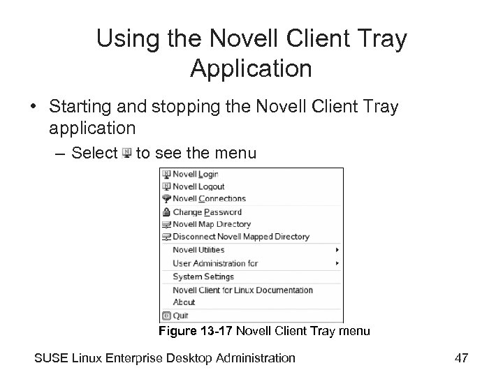 Using the Novell Client Tray Application • Starting and stopping the Novell Client Tray