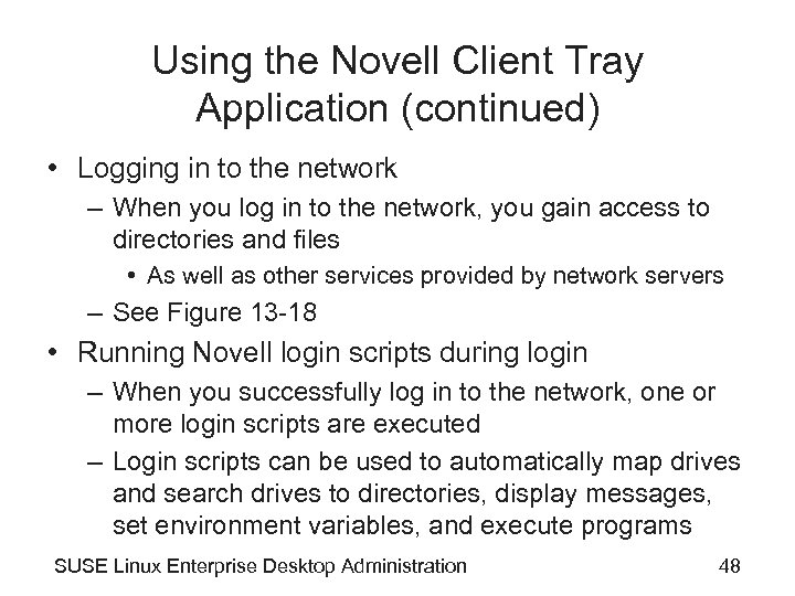 Using the Novell Client Tray Application (continued) • Logging in to the network –