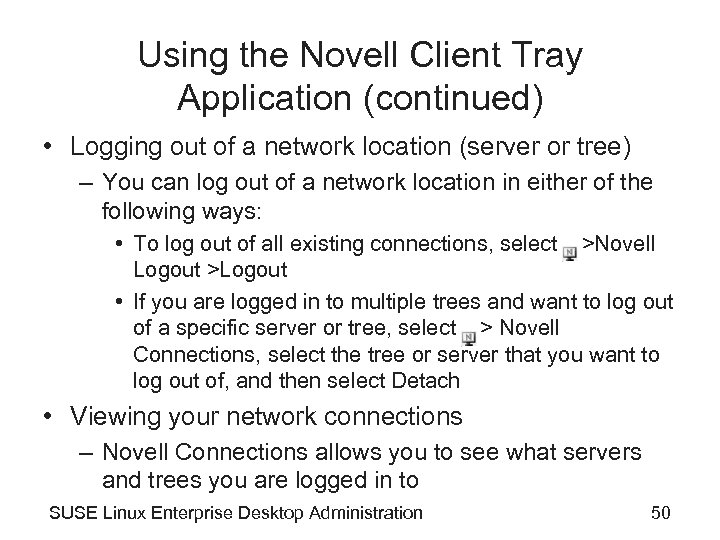 Using the Novell Client Tray Application (continued) • Logging out of a network location