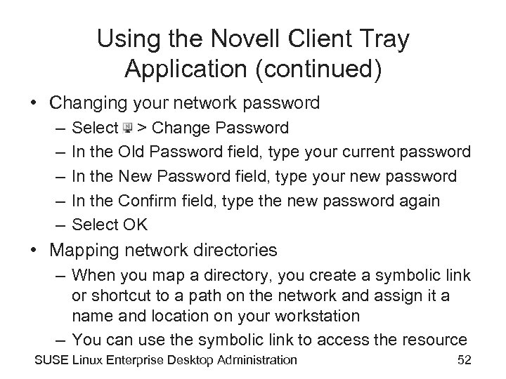 Using the Novell Client Tray Application (continued) • Changing your network password – –