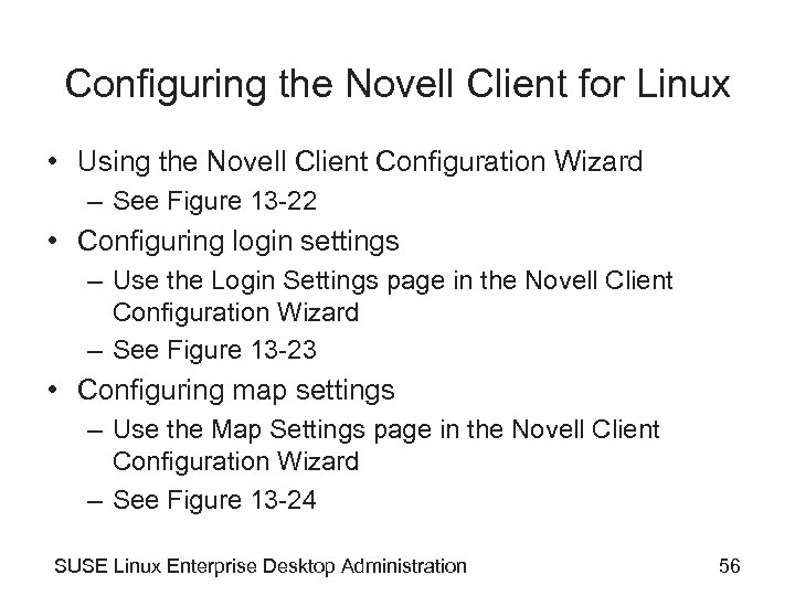 Configuring the Novell Client for Linux • Using the Novell Client Configuration Wizard –