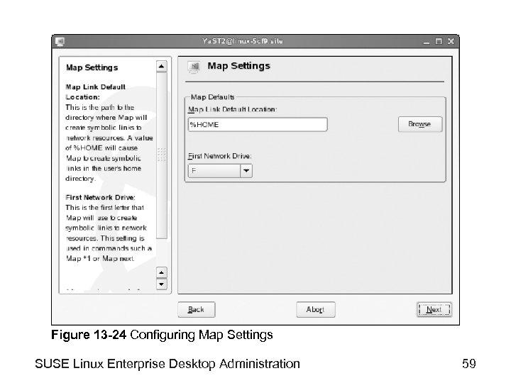 Figure 13 -24 Configuring Map Settings SUSE Linux Enterprise Desktop Administration 59