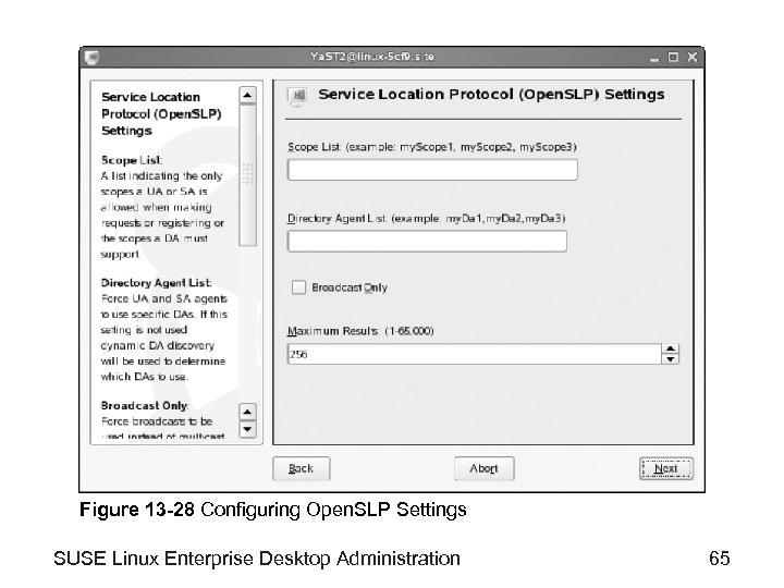 Figure 13 -28 Configuring Open. SLP Settings SUSE Linux Enterprise Desktop Administration 65