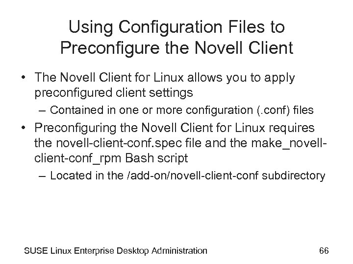 Using Configuration Files to Preconfigure the Novell Client • The Novell Client for Linux