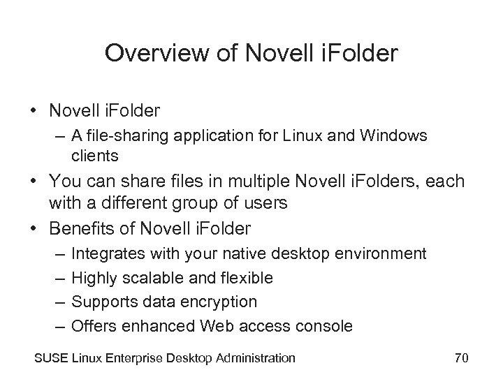 Overview of Novell i. Folder • Novell i. Folder – A file-sharing application for