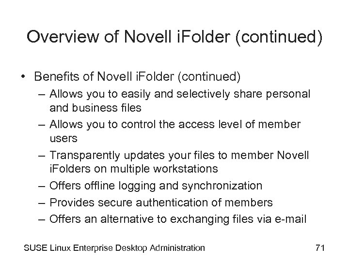 Overview of Novell i. Folder (continued) • Benefits of Novell i. Folder (continued) –
