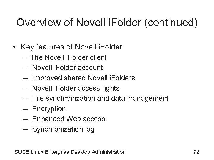 Overview of Novell i. Folder (continued) • Key features of Novell i. Folder –
