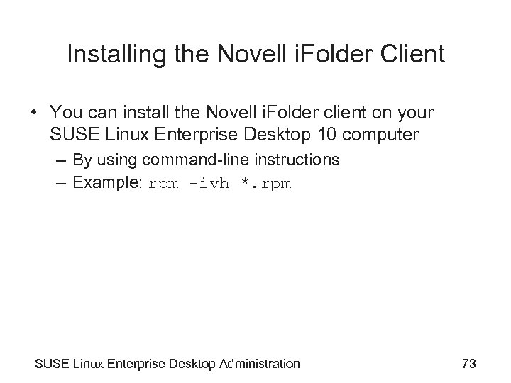 Installing the Novell i. Folder Client • You can install the Novell i. Folder