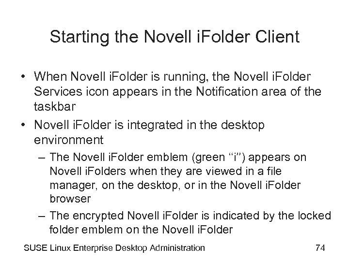 Starting the Novell i. Folder Client • When Novell i. Folder is running, the