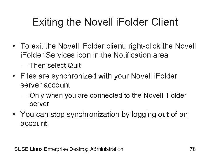 Exiting the Novell i. Folder Client • To exit the Novell i. Folder client,