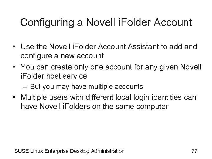Configuring a Novell i. Folder Account • Use the Novell i. Folder Account Assistant