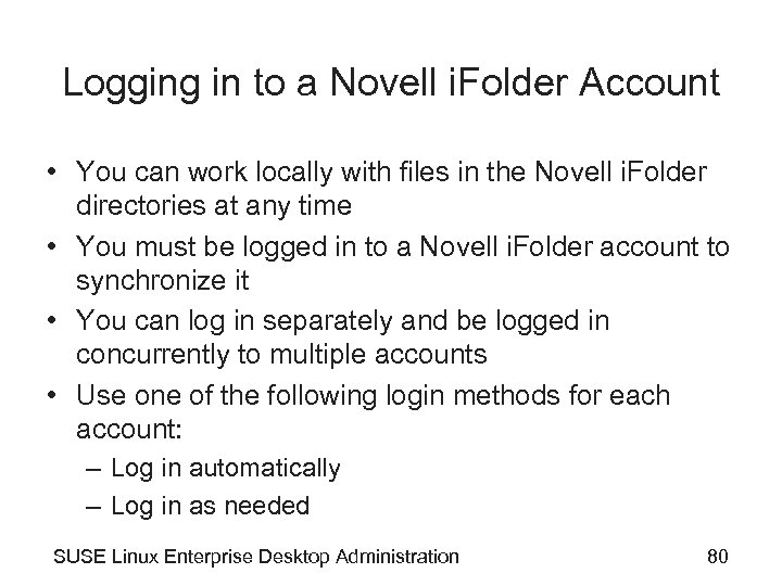 Logging in to a Novell i. Folder Account • You can work locally with